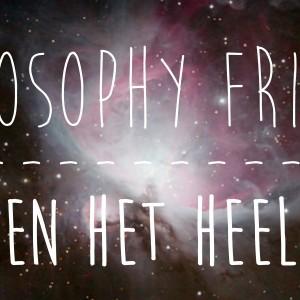 Philosophy Friday Ik en het heelal